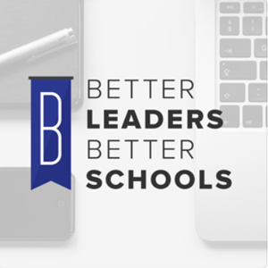 Image: Better Leaders Better Schools Podcast